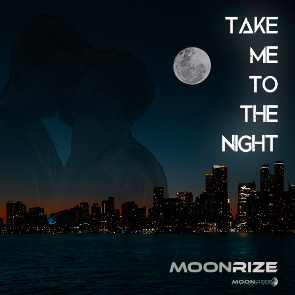 Take Me to the Night - Moonrize