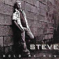 Hold Me Now - Steve